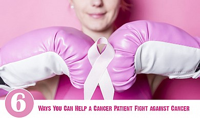 6 Ways You Can Help a Cancer Patient Fight against Cancer