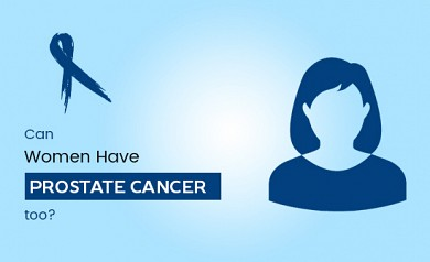 Can Women have Prostate Cancer Too?