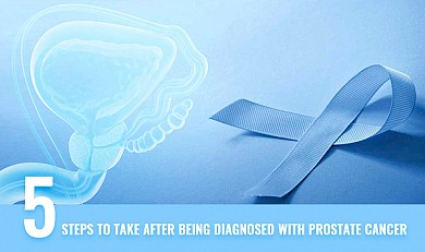 5 Steps to Take After Being Diagnosed with Prostate Cancer!