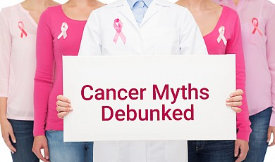 Cancer Myths Debunked