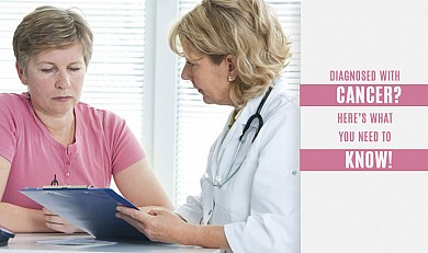 Diagnosed with cancer? Here's what you need to know!