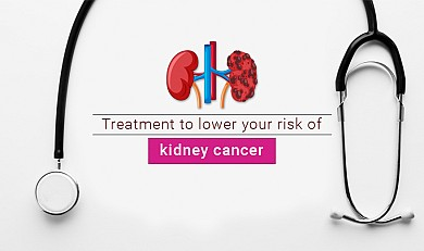 treatment to lower your risk of kidney cancer