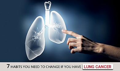 7 habits You Need to Change if you have Lung Cancer