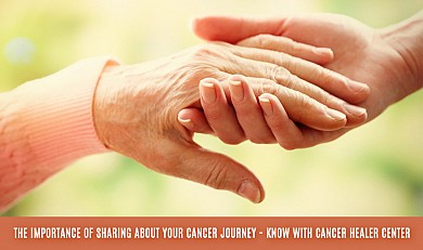 The importance of sharing about your cancer journey - Know with Cancer Healer Center