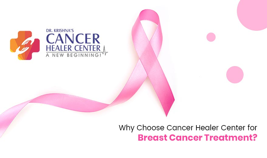 d91d7362ece Why Choose Cancer Healer Center for Breast Cancer Treatment ...