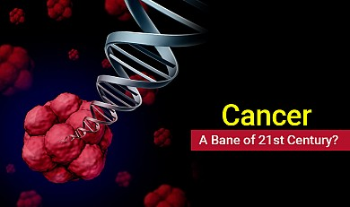 Cancer - A Bane of 21st Century?